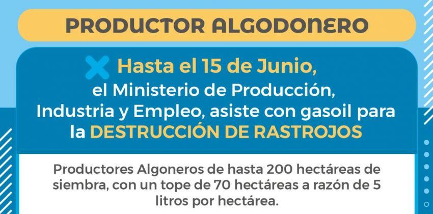 DESTRUCCIÓN DE RASTROJOS: EL GOBIERNO ASISTE A PRODUCTORES ALGODONEROS